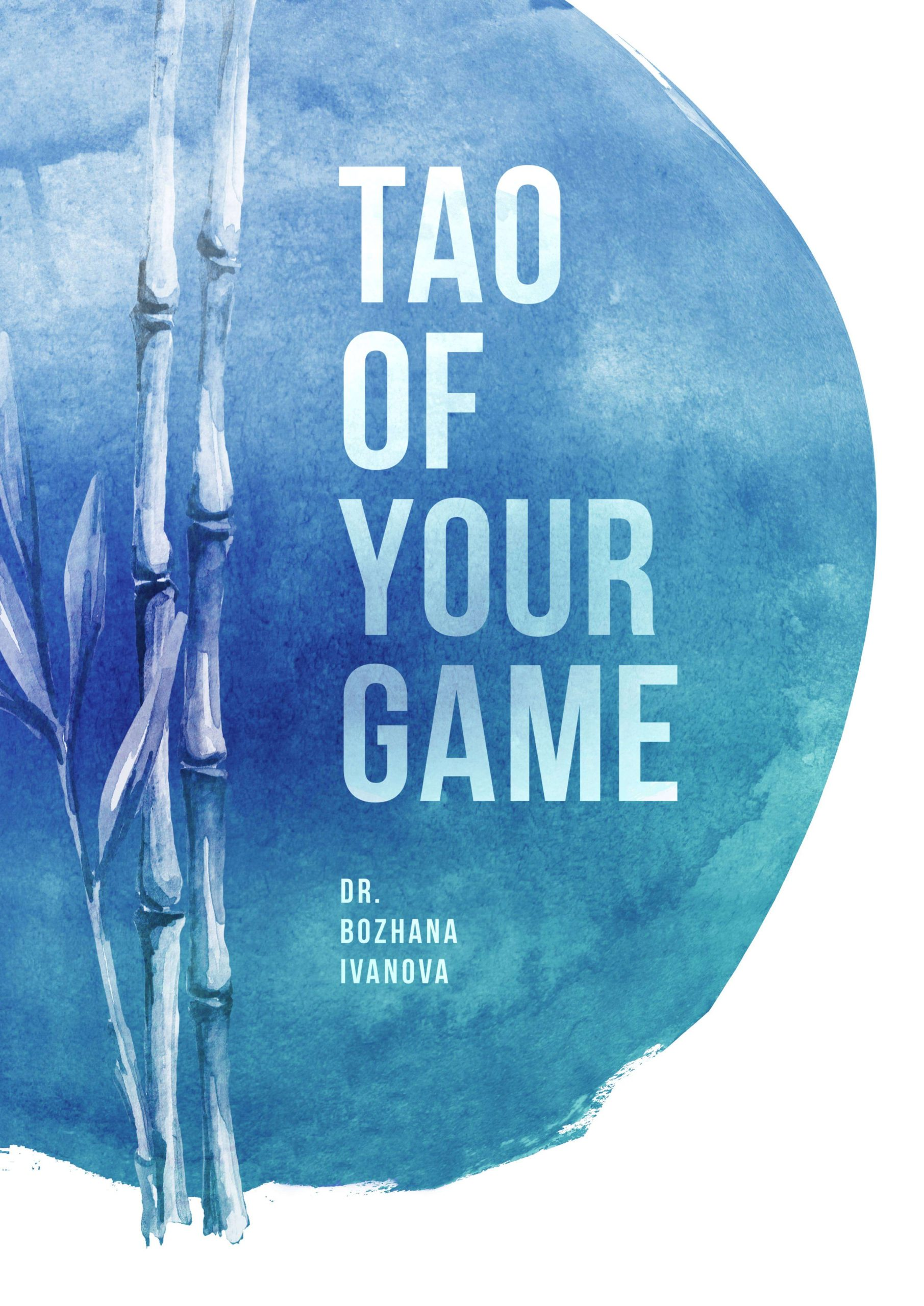 Tao of Your Game a book by Dr. Bozhana Ivanova